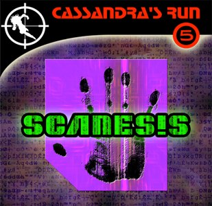 Cassandra's Run (05) – Scanesis