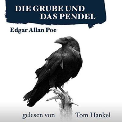 Edgar Allan Poe – Die Grube und das Pendel