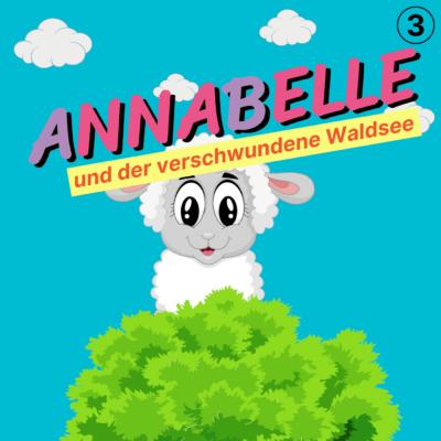 Annabelle (03) – Annabelle und der verschwundene Waldsee