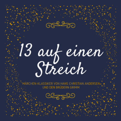 13 auf einen Streich – Märchen-Klassiker