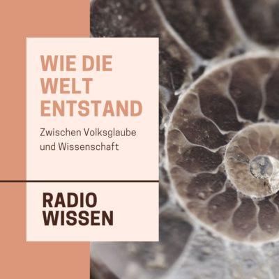 Wie die Welt entstand | Bayern 2 radioWissen
