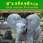 Tuluba und seine Freunde (01) – und die seltsamen Tierpfleger
