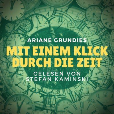 Ariane Grundies – Mit einem Klick durch die Zeit