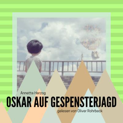 Oliver Rohrbeck liest: Oskar auf Gespensterjagd