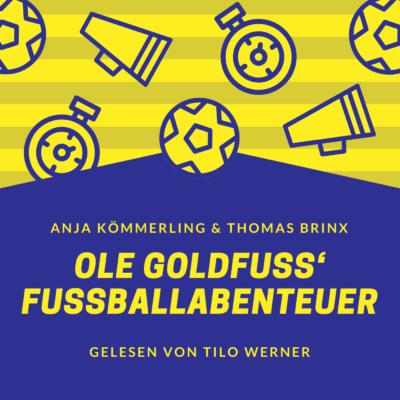 Anja Kömmerling und Thomas Brinx – Ole Goldfuß' Fußballabenteuer