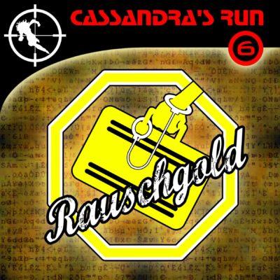 Cassandra's Run (06) – Rauschgold