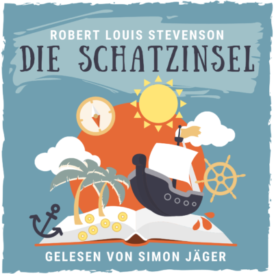 Simon Jäger liest Robert Louis Stevenson: Die Schatzinsel