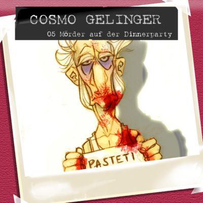 Cosmo Gelinger (05) – Mörder auf der Dinnerparty