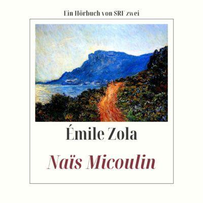 Émile Zola – Naïs Micoulin