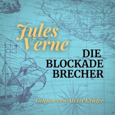 Jules Verne – Die Blockadebrecher