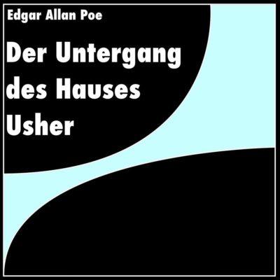Edgar Allan Poe – Der Untergang des Hauses Usher