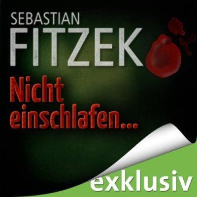 Sebastian Fitzek – Nicht einschlafen