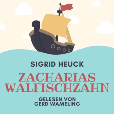 Sigrid Heuck – Zacharias Walfischzahn