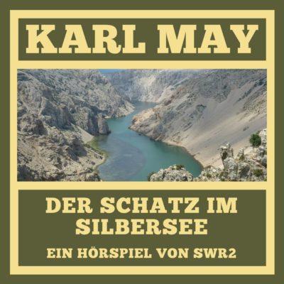 Karl May – Der Schatz im Silbersee | SWR2 Spielraum Hörspiel
