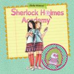 Sherlock Holmes Academy (01) – Karos, Chaos und knifflige Fälle