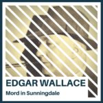 Edgar Wallace – Mord in Sunningdale