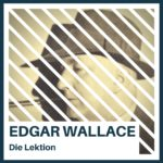 Edgar Wallace – Die Lektion