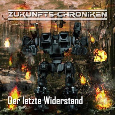 Zukunfts-Chroniken (06) – Der letzte Widerstand