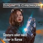 Zukunfts-Chroniken (10) – Gestern oder noch davor in Korea