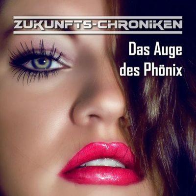 Zukunfts-Chroniken (03) – Das Auge des Phönix