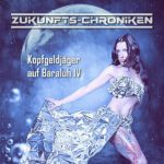 Zukunfts-Chroniken (01) – Kopfgeldjäger auf Baraluh IV