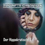 Zukunfts-Chroniken (07) – Der hippokratische Eid
