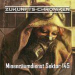Zukunfts-Chroniken (04) – Minenräumdienst Sektor 145