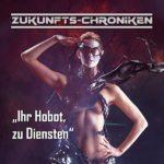 Zukunfts-Chroniken (05) – Ihr Hobot, zu Diensten