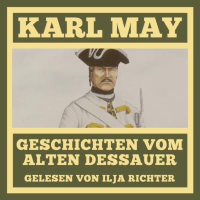 Karl May – Geschichten vom Alten Dessauer | MDR Hörbuch