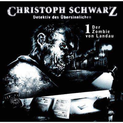 Christoph Schwarz (01) – Der Zombie von Landau