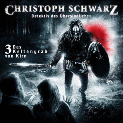 Christoph Schwarz (03) – Das Kelten-Grab von Kirn