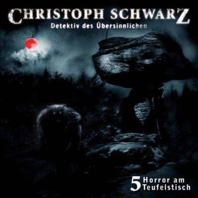 Christoph Schwarz (05) – Horror am Teufelstisch