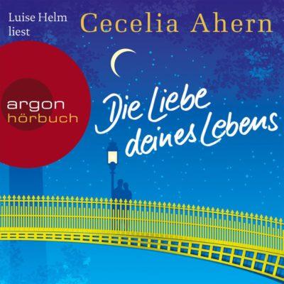 Cecelia Ahern – Die Liebe deines Lebens