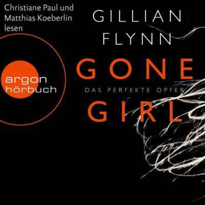 Gillian Flynn: Gone Girl – Das perfekte Opfer