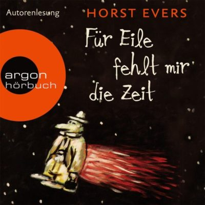 Horst Evers – Für Eile fehlt mir die Zeit