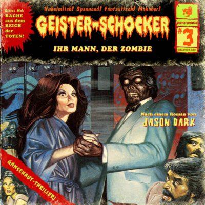 Geister-Schocker (03) – Ihr Mann, der Zombie