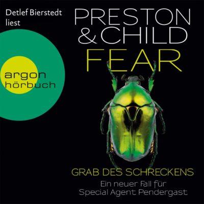 Preston/Child: Fear – Grab des Schreckens