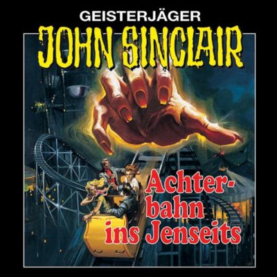 John Sinclair (03) – Achterbahn ins Jenseits