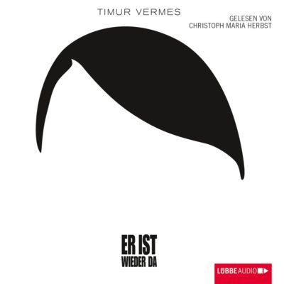 Timur Vermes – Er ist wieder da