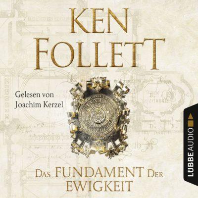 Ken Follett – Das Fundament der Ewigkeit