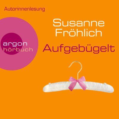 Susanne Fröhlich – Aufgebügelt