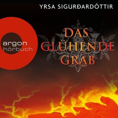 Yrsa Sigurdardottir – Das glühende Grab