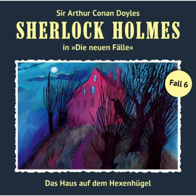 Sherlock Holmes: Die neuen Fälle (06) – Das Haus auf dem Hexenhügel