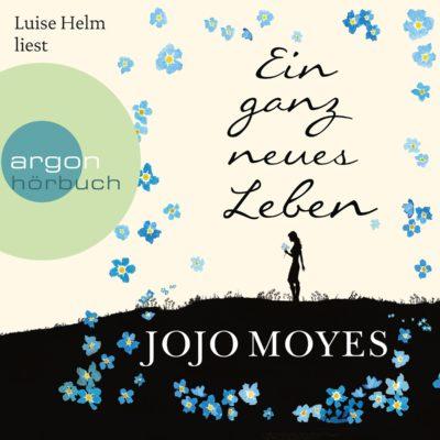 Jojo Moyes – Ein ganz neues Leben