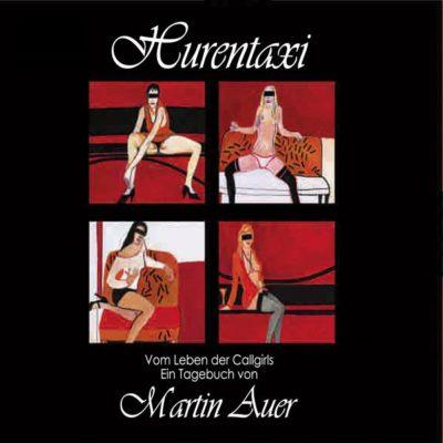 Martin Auer – Hurentaxi. Vom Leben der Callgirls