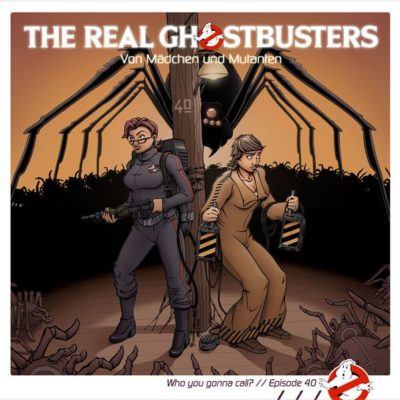 The Real Ghostbusters (40) – Von Mädchen und Mutanten