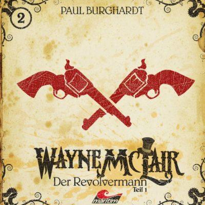 Wayne McLair (02) – Der Revolvermann (1)