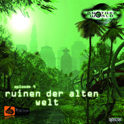 Another World (04) – Ruinen der alten Welt