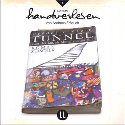 Frederic Klein – Tunnel oder der Tag, als Mutter von mir ging