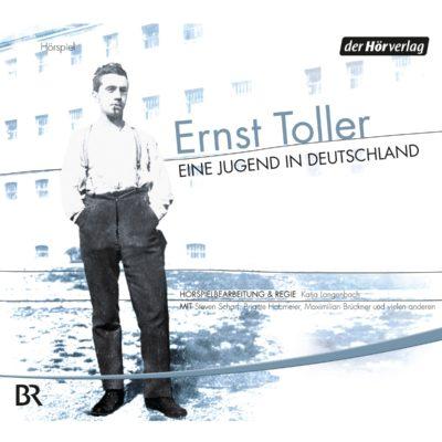 Ernst Toller: Eine Jugend in Deutschland